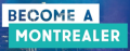 « Become a Montrealer! »