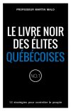Le livre noir des élites québécoises – Martin Malo