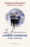 Lancement du livre Le français, langue commune. Projet inachevé