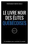 Le livre noir des élites québécoises – Martin Malo